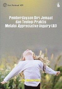 Temukan, Lalu Bermimpilah; Pemberdayaan Jemaat Melalui Appreciative Inquiry