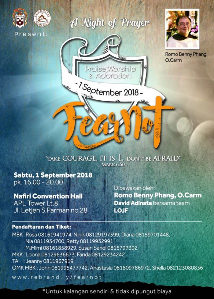 Fear Not! - Praise, Worship and Adoration Bersama Romo Benny Phang O.Carm